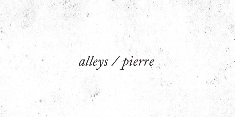 alleys/pierre split